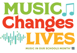 Music in Our Schools Month Logo with Theme: Music Changes Lives